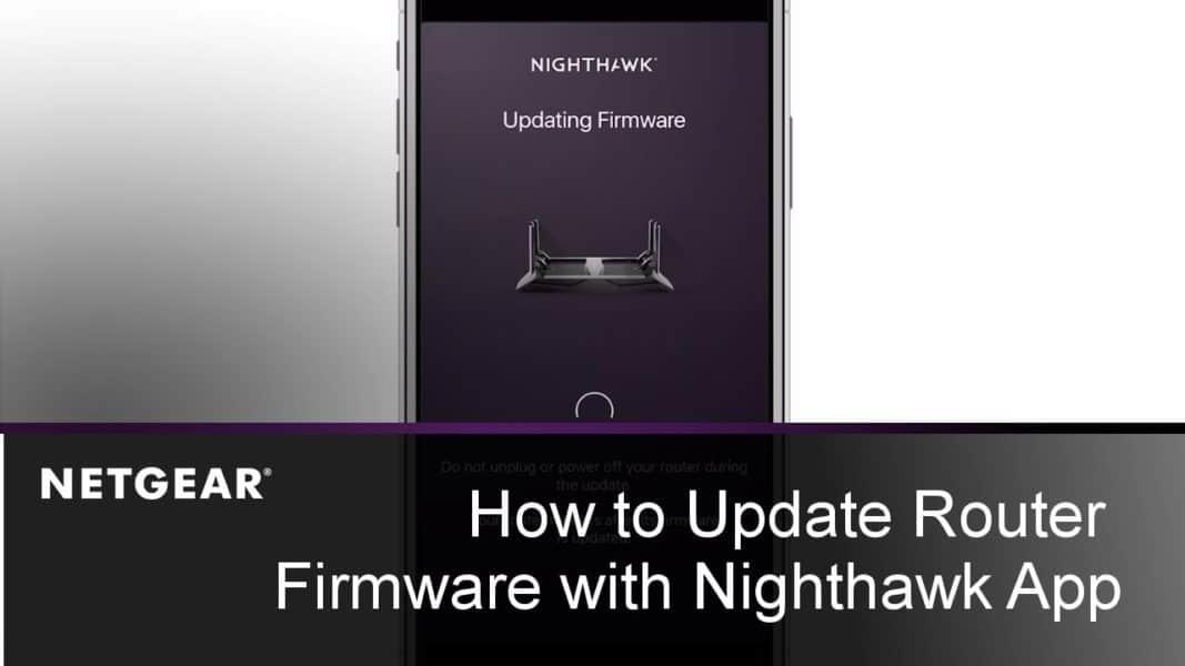 Netgear Router Firmware Update by Nighthawk App